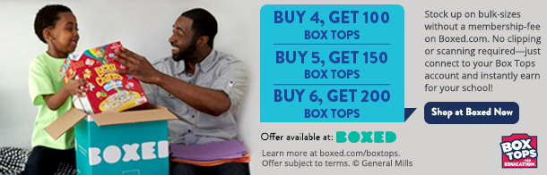 BOXED OFFER BANNER. Stock up on bulk-sizes without a membership-fee on Boxed.com. No clipping or scanning required-just connect to your Box Tops account and instantly earn for your school. Shop at Boxed Now.